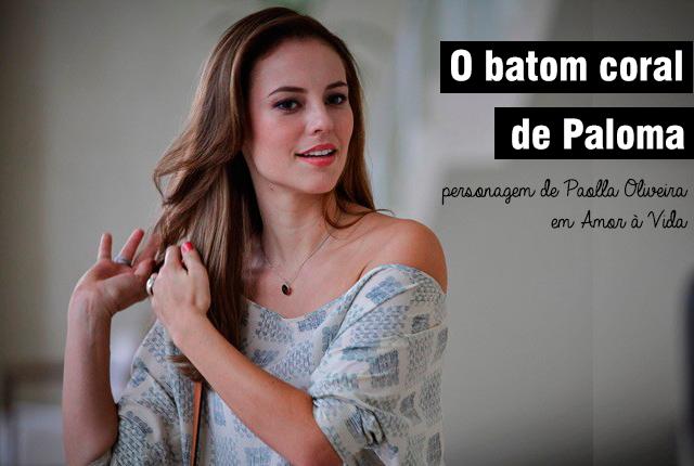 batom de Paloma {de Amor à Vida}